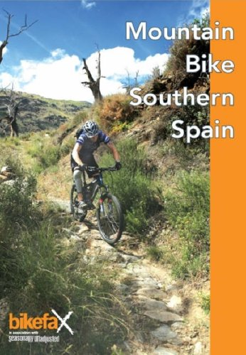 Mountain Bike Southern Spain: 27 Mountain Bike Routes Around Malaga, Granada and the Sierra Nevada (Rock Climbing Atlas)