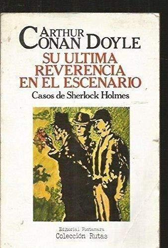 Su última Reverencia En El Escenario: casos de Sherlock...