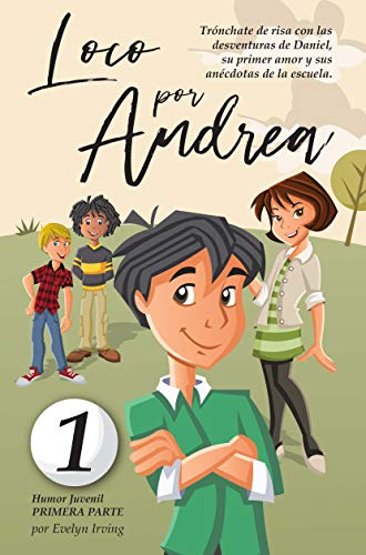 Loco por Andrea: Novela infantil-juvenil de humor. El candoroso ...