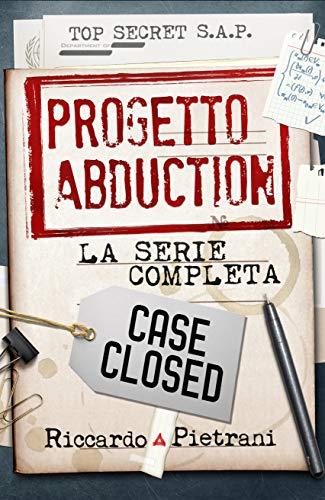 Progetto Abduction: la serie completa (Italian Edition)