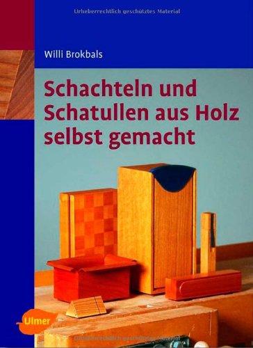 Schachteln und Schatullen aus Holz: Selbstgemacht