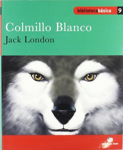 Biblioteca básica 009 - Colmillo blanco -Jack London- - 9788430765225