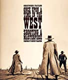 Once Upon a Time in the West: Shooting a Masterpiece - Christopher Frayling