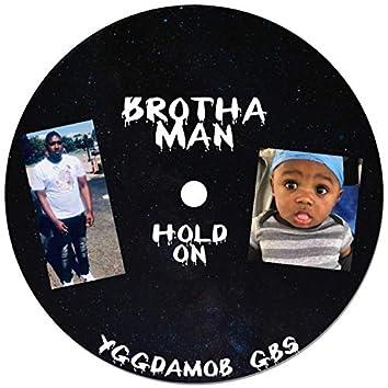 Brotha Man Hold On