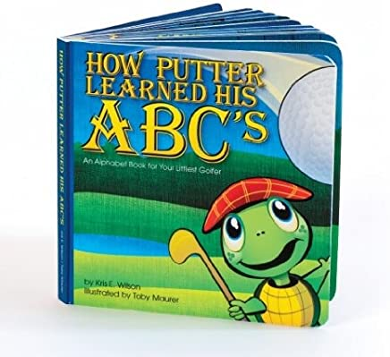 """The Littlest Golfer """"How Putter Learned His ABC's"""" Children's Book (How Putter Learned his ABC's)"""