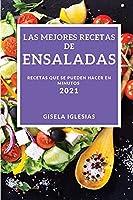 Las Mejores Recetas de Ensaladas 2021 (Best Salad Recipes 2021spanish Edition): Recetas Que Se Pueden Hacer En Minutos