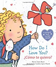 How Do I Love You? / ¿Cómo te quiero? (Spanish and English Edition)