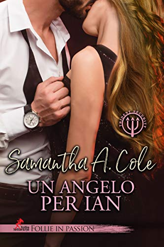 "Un angelo per Ian: Serie ""Trident Security"" #2"