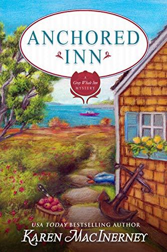 Anchored Inn (The Gray Whale Inn Mysteries Book 10)