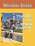 The Art Of Being Yourself (Philosophy of Nico Biala)