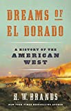 Image of Dreams of El Dorado: A History of the American West