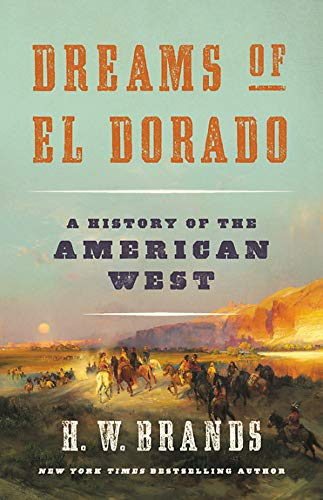 Image of Dreams of El Dorado: A History of the American West