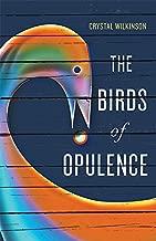 The Birds of Opulence (Kentucky Voices)