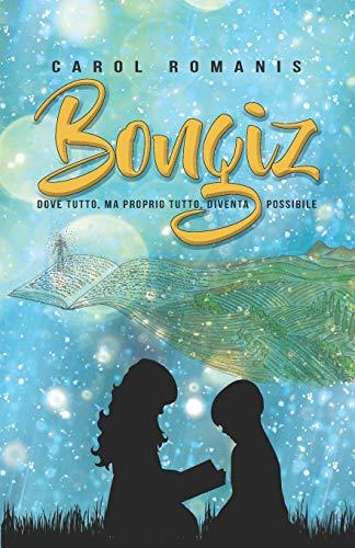 BONGIZ: DOVE TUTTO, MA PROPRIO TUTTO, DIVENTA POSSIBILE