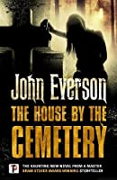 The House by the Cemetery (Fiction Without Frontiers)