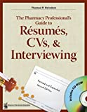 The Pharmacy Professional's Guide to R?sum?s, CVs, & Interviewing, 2nd Edition with CD-ROM by Thomas P. Reinders (2005-12-13) -