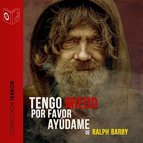 Tengo miedo, por favor ayúdame [I'm Afraid, Please Help Me] audiobook cover art