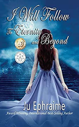 I Will Follow:  To Eternity And Beyond