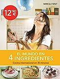 El mundo en 4 ingredientes: Cocina internacional en 30 minutos (Cocina casera)