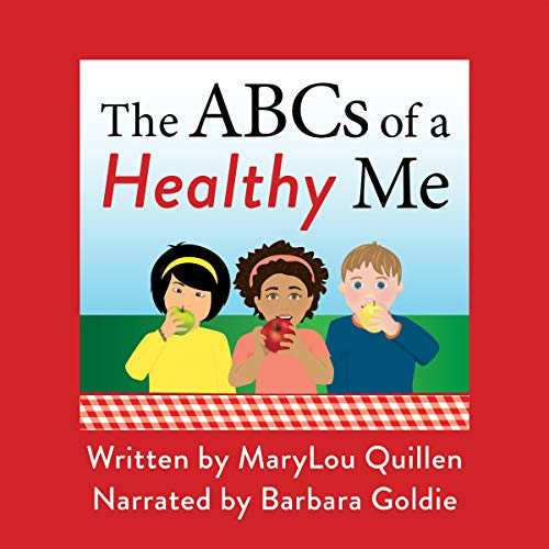 The ABCs of a Healthy Me                   By:                                                                                                                                 MaryLou Quillen                               Narrated by:                                                                                                                                 Barbara Goldie                      Length: 2 mins     Not rated yet     Overall 0.0