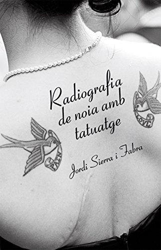 Radiografia de noia amb tatuatge (Llibres digitals) (Catalan Edition)