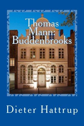 Thomas Mann: Buddenbrooks: Verfall einer Familie - Kurzfassung