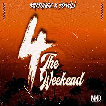 4 The Weekend (feat. Yo'WiLi)