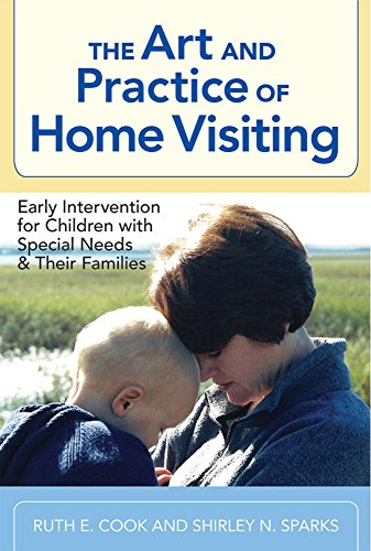 The Art and Practice of Home Visiting (Early Intervention...