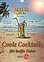 Coole Cocktails fuer heisse Feten (Wandkalender 2022 DIN A4 hoch): Mixen Sie ihren Cocktail. Coole Cocktails fuer jede Gelegenheit. (Planer, 14 Seiten )