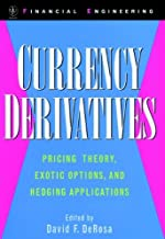 Currency Derivatives: Pricing Theory, Exotic Options, and Hedging Applications (Wiley Series in Financial Engineering Book 12)