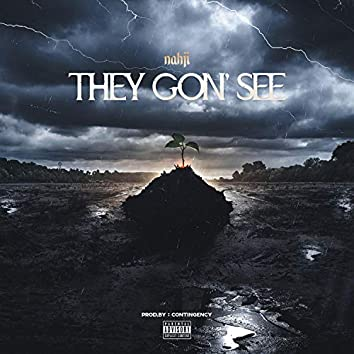They Gon' See