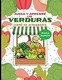 Juega y Aprende las Verduras - Libro de Actividades para Niños: de 2 a 4 años y más. Bonito y Divertido Cuaderno para aprender con vegetales, números, ... sana a nuestros hijos - ideal para Regalar