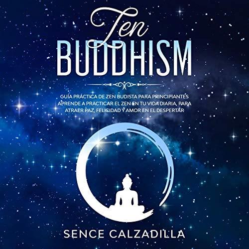 Guía Práctica de Zen Budista Para Principiantes [Practical Guide to Buddhist Zen for Beginners] audiobook cover art