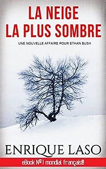 La neige la plus sombre (French Edition) de [Enrique Laso, Isabelle de ROSE]