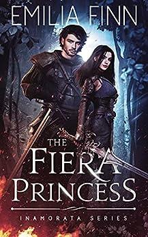 The Fiera Princess (Inamorata Series Book 1) by [Emilia Finn]