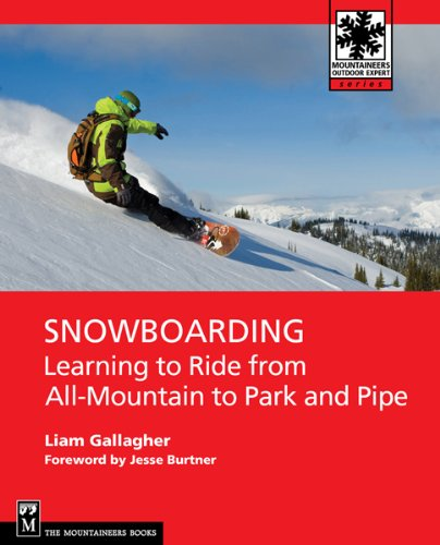 Snowboarding: Learning to Ride from All Mountain to Park and Pipe (English Edition)