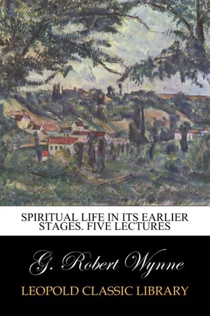 レンチ批判的ルビーSpiritual life in its earlier stages. Five lectures