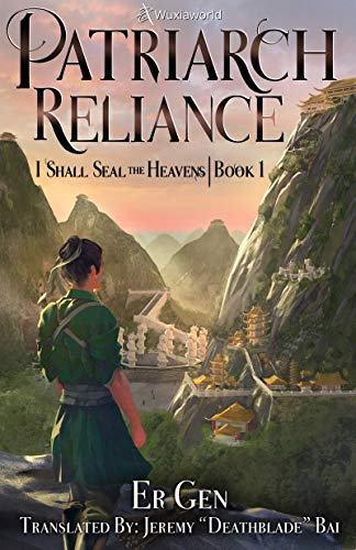 Patriarch Reliance: Book 1 of I Shall Seal the Heavens