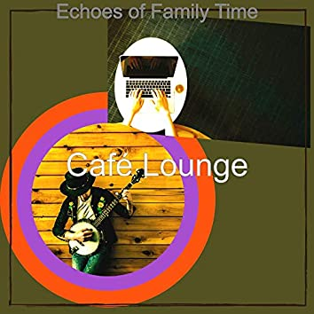 Echoes of Family Time