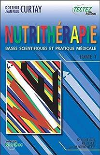 Nutritherapie - bases scientifiques et pratique medicale - tomes 1 et 2 (NutriDoc)