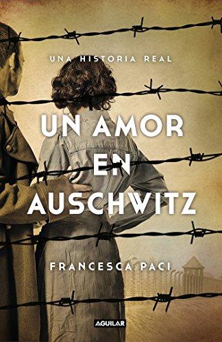 Un amor en Auschwitz: Una historia real (Punto de mira)