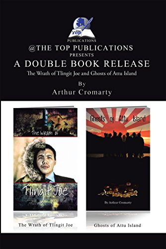 A Double Book Release: The Wrath of Tlingit Joe and Ghosts of Attu Island (English Edition)