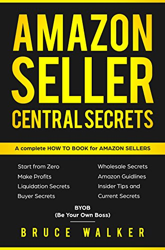 Amazon Seller Central Secrets: Use Amazon Profits to fire your boss (English Edition)