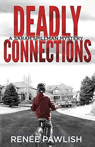 Compare Textbook Prices for Deadly Connections Detective Sarah Spillman Mystery Series  ISBN 9798675169269 by Pawlish, Renee