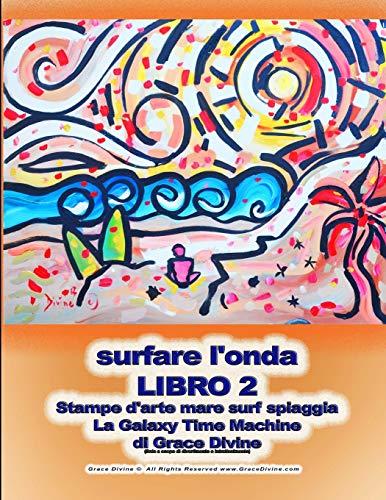 surfare l'onda LIBRO 2 Stampe d'arte mare surf spiaggia La Galaxy Time Machine di Grace Divine