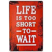 人生は待つには短すぎるレトロな金属錫サインプラークポスター壁の装飾アートぼろぼろのシックなギフト-20x30cm