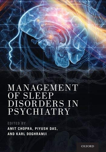 Compare Textbook Prices for Management of Sleep Disorders in Psychiatry 1 Edition ISBN 9780190929671 by Chopra, Amit,Das, Piyush,Doghramji, Karl