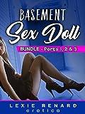 Basement Sex Doll - BUNDLE - Parts 1, 2 & 3: (Mind Controlled, Hypnotized Girls in a Secret Dungeon Sex Club)