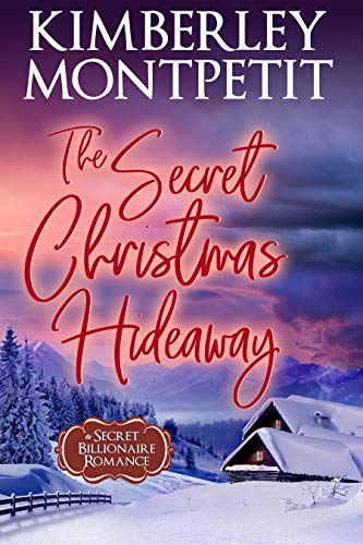 The Billionaire's Christmas Hideaway by Kimberley Montpetit ebook deal