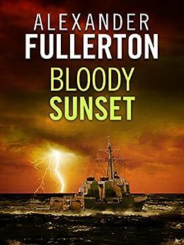 Bloody Sunset (The Russian Battles Book 1) by [Alexander Fullerton]